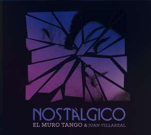 El Muro Tango & Juan Villareal: Nostálgico, CD
