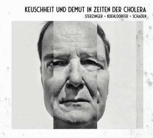 Stefan Sterzinger: Keuschheit & Demut in Zeiten der Cholera, CD