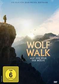 Jean-Michel Bertrand: Wolf Walk, DVD