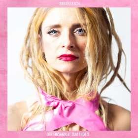 Sarah Lesch: Der Einsamkeit zum Trotze, CD