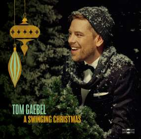 Tom Gaebel (geb. 1975): A Swinging Christmas, CD