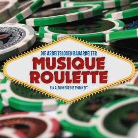 Die Arbeitslosen Bauarbeiter: Musique Roulette, CD