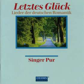 Singer Pur - Letztes Glück (Lieder der deutschen Romantik), CD