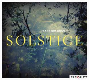 Frank Kimbrough (geb. 1956): Solstice, CD