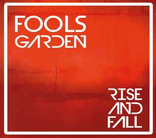 Fools Garden: Rise And Fall, CD