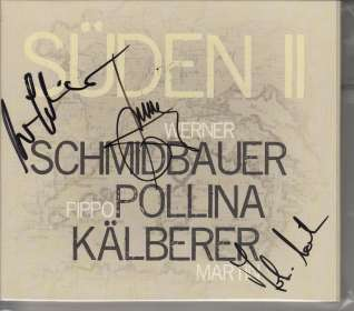 Werner Schmidbauer, Pippo Pollina & Martin Kälberer: Süden 2 (signiert, exklusiv für jpc), CD