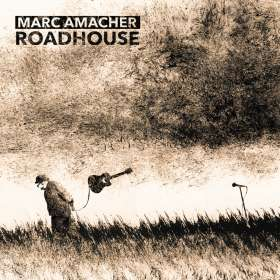 Marc Amacher: Roadhouse, CD