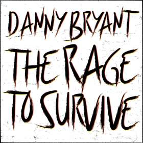 Danny Bryant: The Rage To Survive, CD