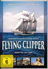 Hermann Leitner: Flying Clipper - Traumreise unter weißen Segeln, DVD