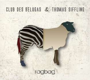Club Des Belugas & Thomas Siffling: Ragbag, CD