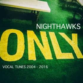 Nighthawks (Dal Martino / Reiner Winterschladen): Only Vocal Tunes 2004-2016, CD