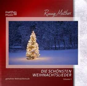 Ronny Matthes: Die schönsten Weihnachtslieder (Vol. 3) - Instrumentale deutsche & englische GEMA-freie Weihnachtsmusik (inkl. Klaviermusik), CD