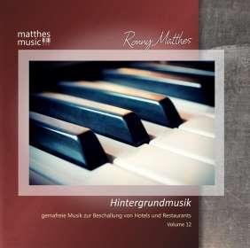 Ronny Matthes: Hintergrundmusik Vol. 12 (GEMA-freie Musik zur Beschallung von Hotels & Restaurants (inkl. Entspannungsmusik mit Klavier), CD