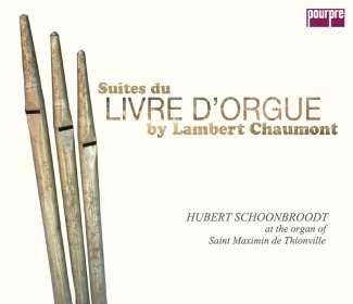 Lambert Chaumont (1635-1712): Suites du Livre d'Orgue Nr.1-8 (exklusiv für jpc), 2 CDs