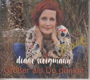 Diane Weigmann: Größer als Du denkst (signiert, exklusiv für jpc), CD