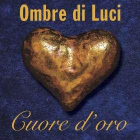 Ombre Di Luci: Cuore d'oro, CD