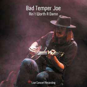 Bad Temper Joe: Ain't Worth a Damn, CD