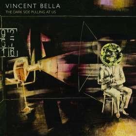 Vincent Bella: The Dark Side Pulling At Us, CD