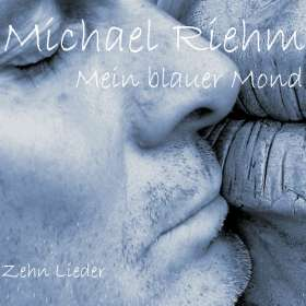 Michael Riehm: Mein blauer Mond, CD