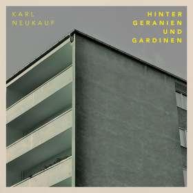 Karl Neukauf: Hinter Geranien und Gardinen, CD