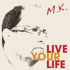 M.K.: Live Your Life, CD