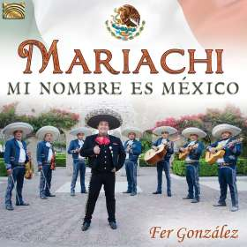 Fer Gonzalez: Mariachi From Mexico, CD