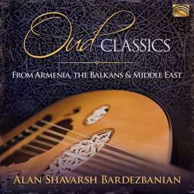 Oud Classics from Armenia, The Balkans & Middle East, CD