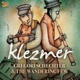 Gregori Schechter/The Wandering Few: Klezmer, CD