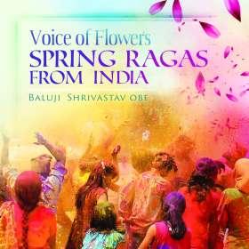 Baluji Shrivastav OBE: Voice of Flowers   Spring Ragas from India, CD