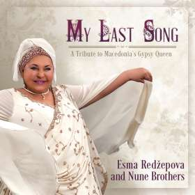 Esma Redzepova/Nune Brothers: My Last Song, CD