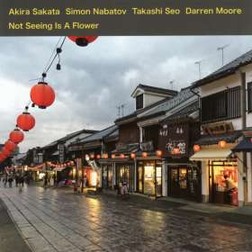 Akira Sakata, Simon Nabatov, Takashi Seo & Darren Moore: Not Seeing Is A Flower, CD