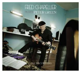 Fred Chapellier: Plays Peter Green: Live, CD