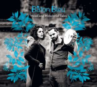 Baton Bleu: Weird And Wonderful Tales, CD