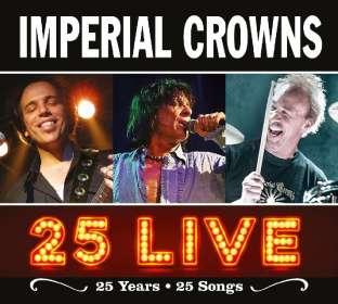 Imperial Crowns: 25 Live: 25 Years - 25 Songs, CD