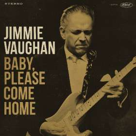 Jimmie Vaughan: Baby, Please Come Home, CD