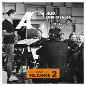 Alex Christensen & The Berlin Orchestra: Classical 90s Dance 2, CD