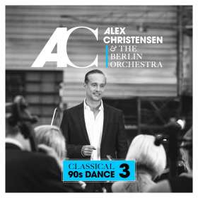 Alex Christensen & The Berlin Orchestra: Classical 90s Dance 3, CD