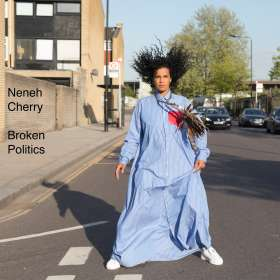 Neneh Cherry (geb. 1964): Broken Politics, CD