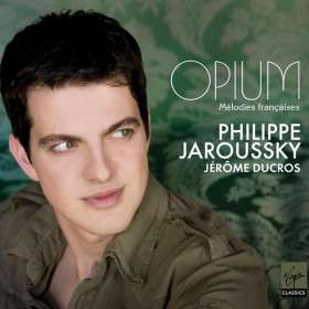 Philippe Jaroussky - Opium (Melodies francaises), CD