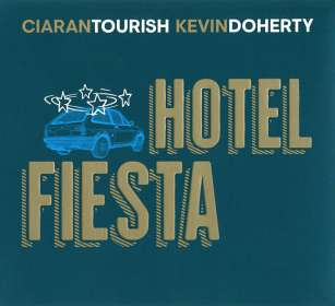 Tourish, Ciran / Doherty, Kevin: Hotel Fiesta, CD