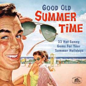 Good Old Summertime: 33 Hot Sunny Gems For Your Summer Holidays, CD