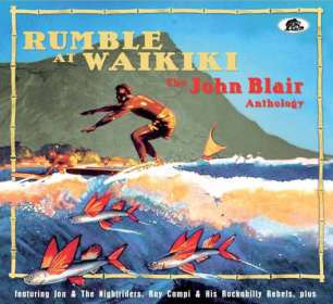 John Blair (John Franklin Ellington Blair): Rumble At Waikiki: The John Blair Anthology, 2 CDs