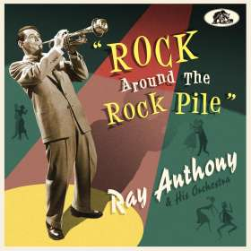 Ray Anthony (geb. 1922): Rock Around the Rock Pile, CD