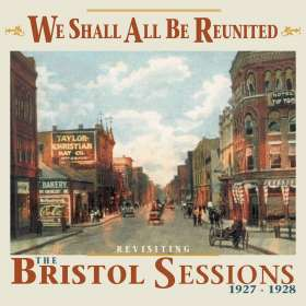We Shall All Be Reunited - Revisiting The Bristol Sessions 1927-1928, CD