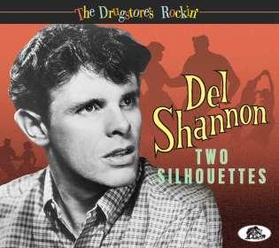 Del Shannon: The Drugstore's Rockin' - Two Silhouettes, CD