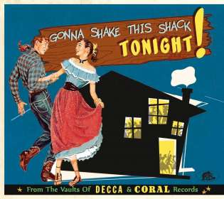 Gonna Shake This Shack Tonight - From The Vaults Of Decca & Coral Records, CD