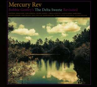 Mercury Rev: Bobbie Gentry's The Delta Sweete Revisited, CD