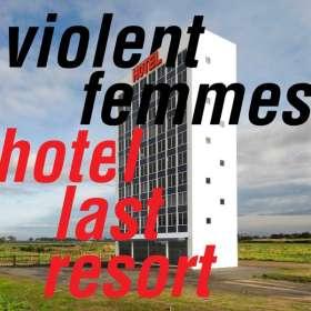 Violent Femmes: Hotel Last Resort, CD