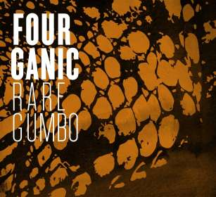 Fourganic: Rare Gumbo, CD