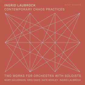 Laubrock, Ingrid / Halvorson, M./Davis, K./Wooley, N./+: Contemporary Chaos Practices, CD